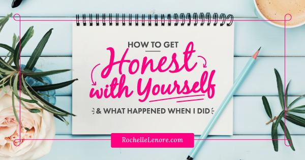 how to get honest with yourself